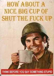 A Nice Cup Of Shut The Fuck Up